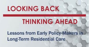 Looking Back, Thinking Ahead: Lessons Learned from Early Policy Makers in Long-term Residential Care @ Institute for Health Policy, Management & Evaluation, U of T | Toronto | Ontario | Canada