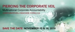 Piercing the Corporate Veil Conference: Multinational Corporate Accountability @ Osgoode Hall Law School (Keele Campus) | Toronto | Ontario | Canada