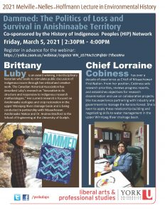 2021 Melville-Nelles-Hoffmann Lecture in Environmental History: Dammed: The Politics of Loss and Survival in Anishinaabe Territory with Brittany Luby and Chief Lorraine Cobiness @ Zoom Webinar